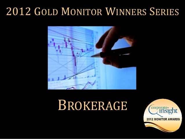 The 2012 Brokerage Gold Monitor Award Winners by Corporate Insight