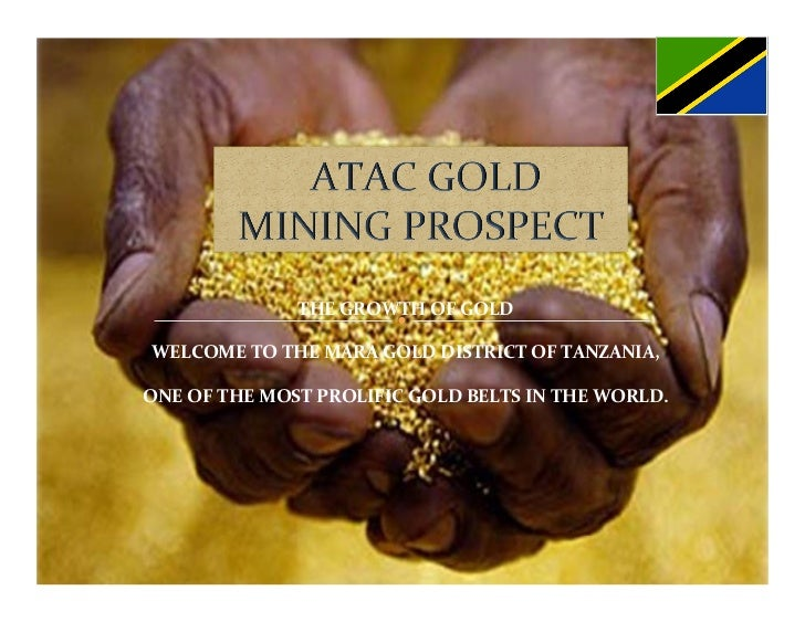 THE GROWTH OF GOLD                                        WELCOME TO THE MARA GOLD DISTRICT OF T...