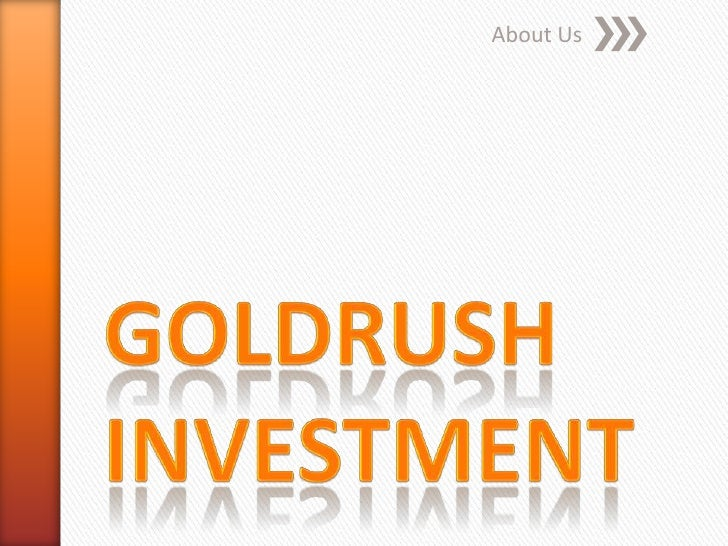 GoldRush Investment<br />About Us<br />