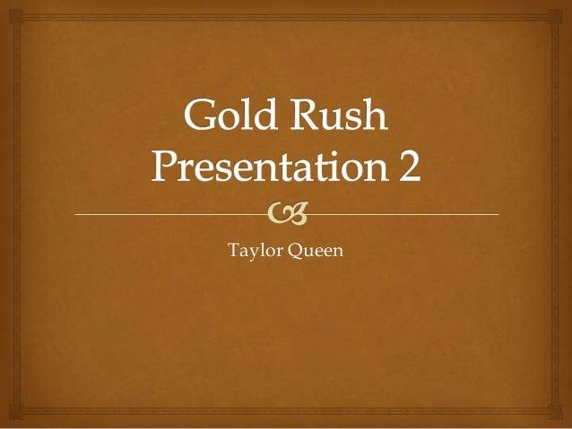 Gold rush presentation 2