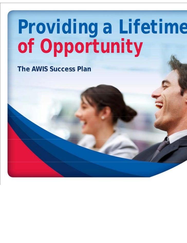 Providing a Lifetimeof OpportunityThe AWIS Success Plan