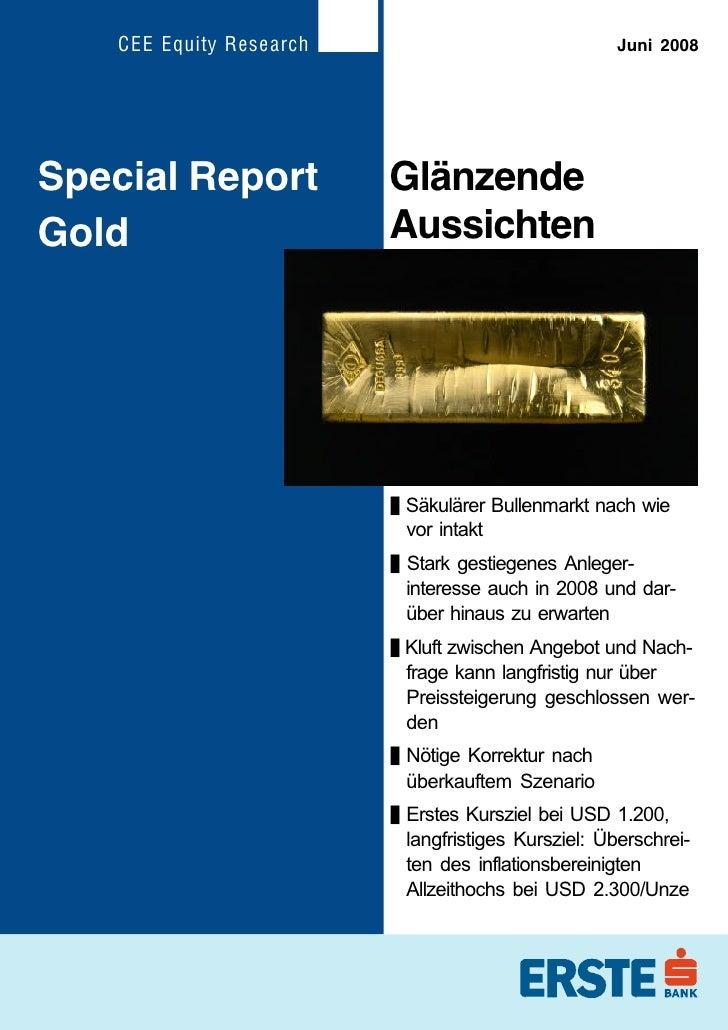 CEE Equity Research                              Juni 2008     Special Report            Glänzende Gold                   ...