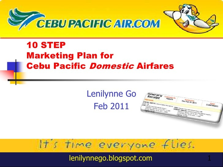 10 STEP Marketing Plan for Cebu Pacific Domestic and International Airfares<br />Product <br />Photo here<br />Lenilynne G...