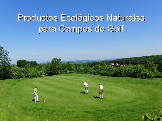 Golf.CalidadNatural.com – Productos Ecológicos NaturalesProductos Ecológicos Naturales para Campos de Golfpara Campos de G...