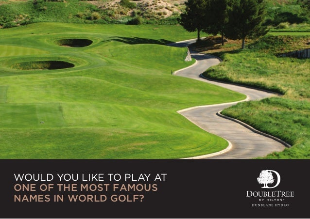 WOULD YOU LIKE TO PLAY ATONE OF THE MOST FAMOUSNAMES IN WORLD GOLF?