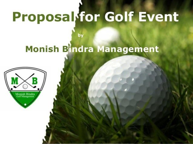 Proposal for Golf Event           by Monish Bindra Management         Powerpoint Templates   Page 1
