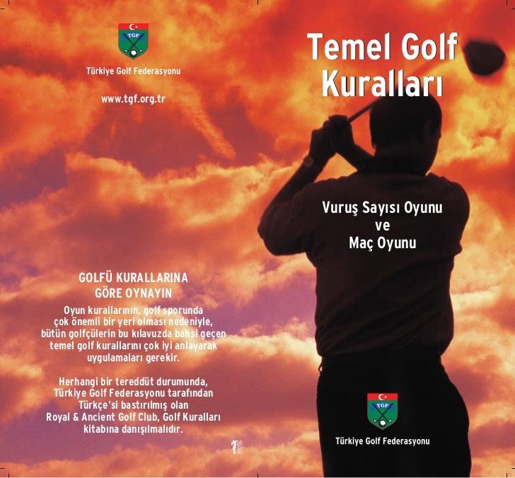 Temel Golf             www.tgf.org.tr                                              Kurallar›                              ...