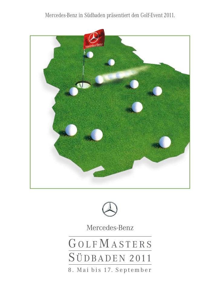Mercedes-Benz in Südbaden präsentiert den Golf-Event 2011.          8 . M a i b i s 17. S e p t e m b e r