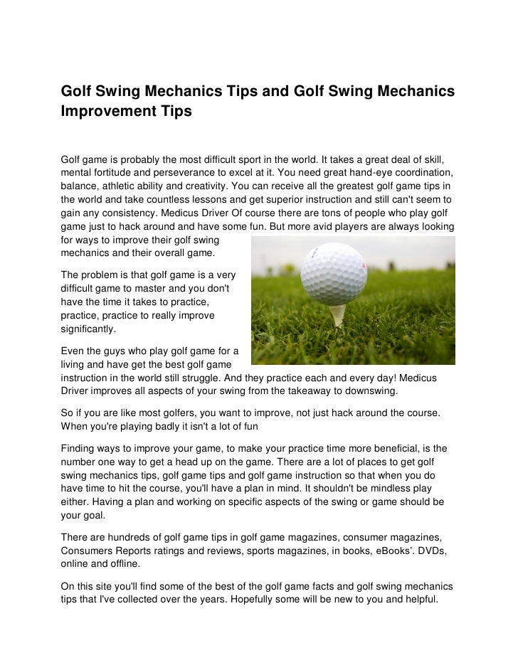 Golf Swing Mechanics Tips and Golf Swing Mechanics Improvement Tips   Golf game is probably the most difficult sport in th...