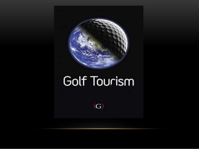 Definition Golf tourism is the term used to describe trips undertaken by persons for which the main purpose is to play gol...