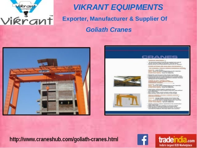 VIKRANT EQUIPMENTS Exporter, Manufacturer & Supplier Of Goliath Cranes