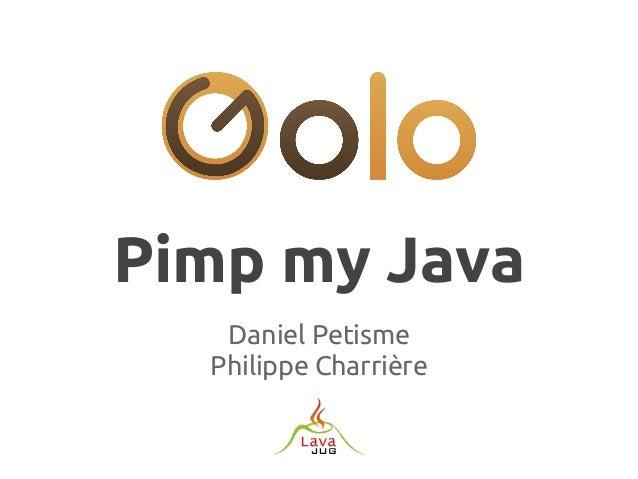 Pimp my Java Daniel Petisme Philippe Charrière