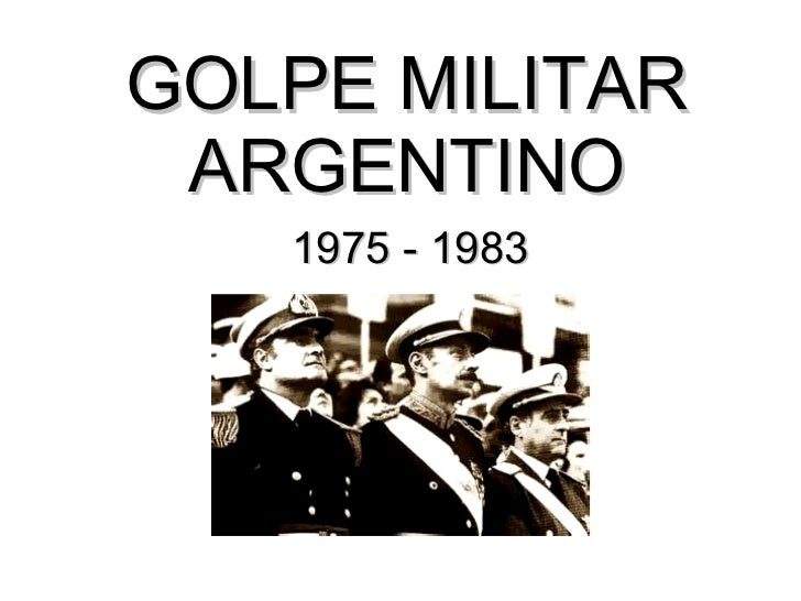 GOLPE MILITAR ARGENTINO 1975 - 1983