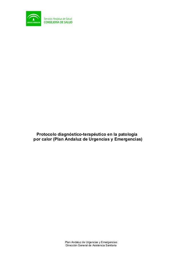 Protocolo diagnóstico-terapéutico en la patologíapor calor (Plan Andaluz de Urgencias y Emergencias)              Plan And...