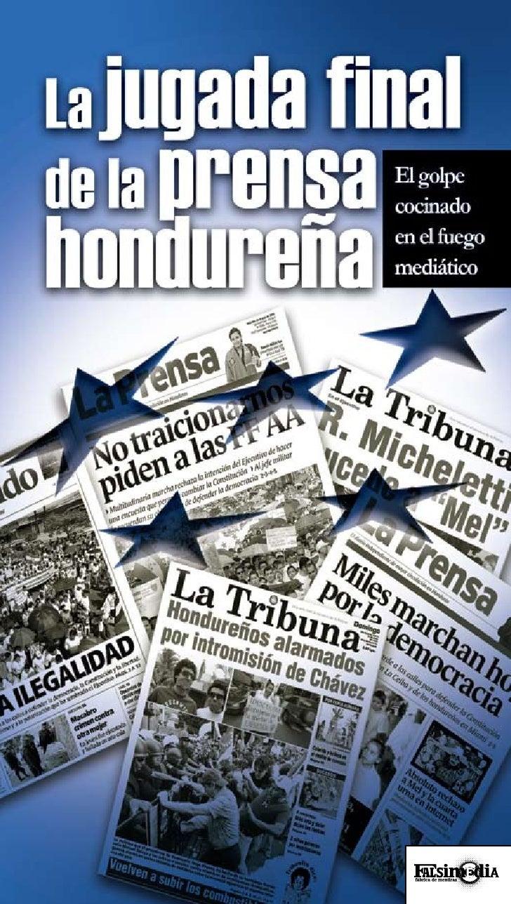 La jugada final de la prensaEl golpe             cocinado   hondureña   en el fuego             mediático