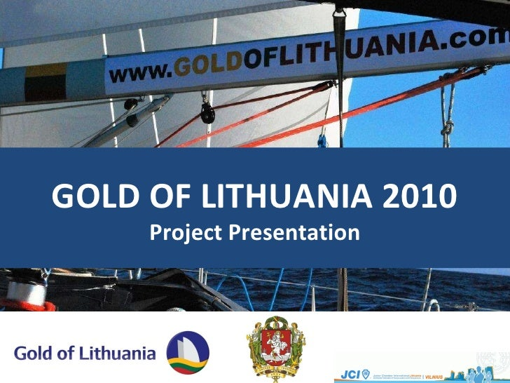 GOLD OF LITHUANIA 2010 Project Presentation