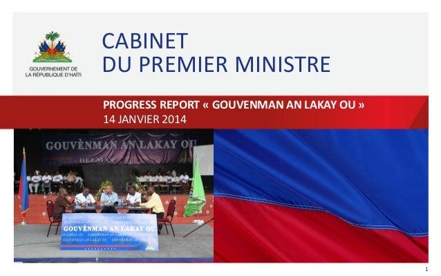 CABINET DU PREMIER MINISTRE PROGRESS REPORT « GOUVENMAN AN LAKAY OU » 14 JANVIER 2014  1