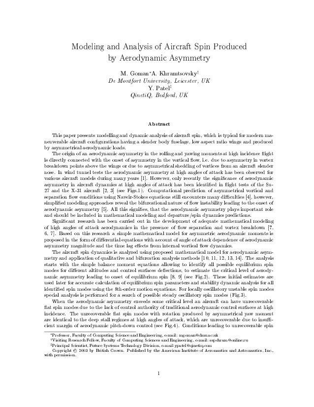 Modeling and Analysis of Aircraft Spin Produced by Aerodynamic Asymmetry M. Goman A. Khramtsovskyy De Montfort University,...