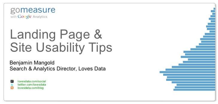 Landing Page &Site Usability TipsBenjamin MangoldSearch & Analytics Director, Loves Data   lovesdata.com/social   twitter....
