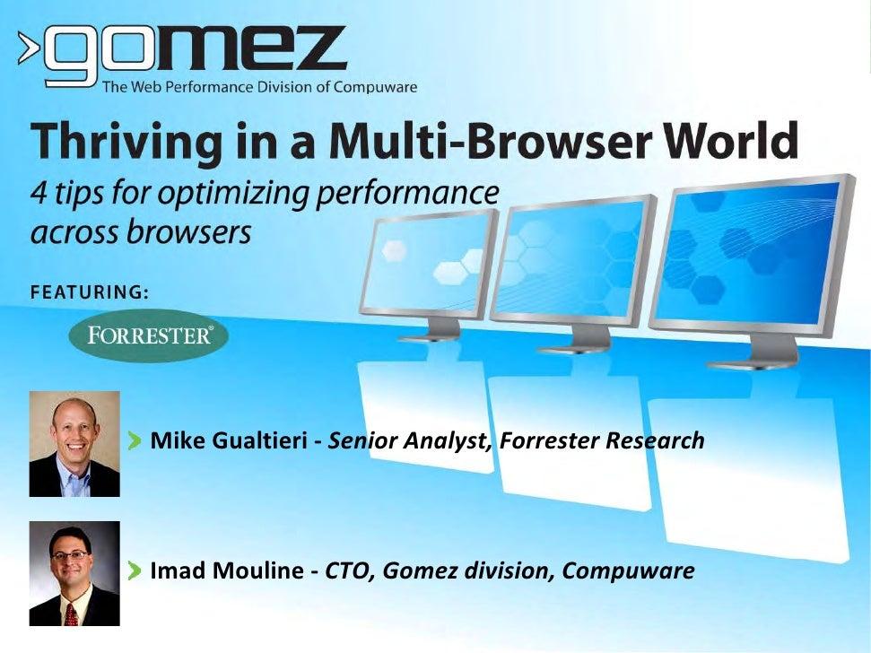 MikeGualtieri‐ SeniorAnalyst,ForresterResearch    ImadMouline‐ CTO,Gomezdivision,Compuware