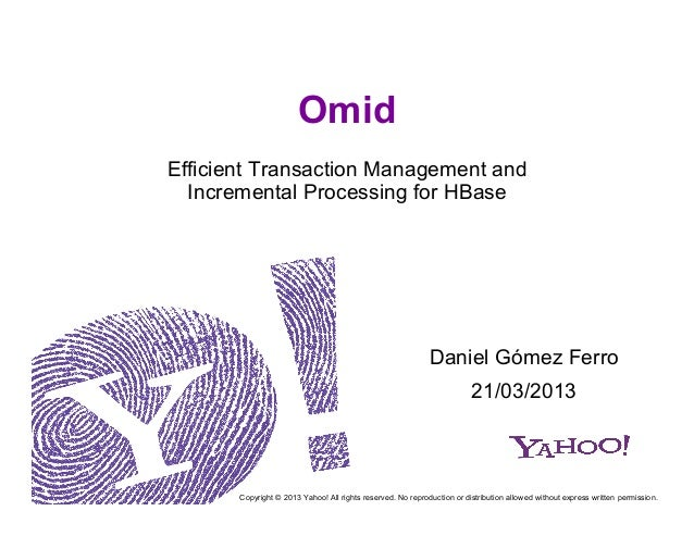 Omid Efficient Transaction Mgmt and Processing for HBase
