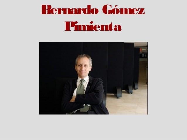 Bernardo GómezPimienta