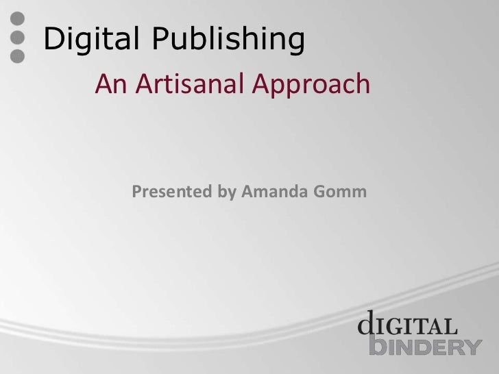 An Artisanal Approach to Digital Publication