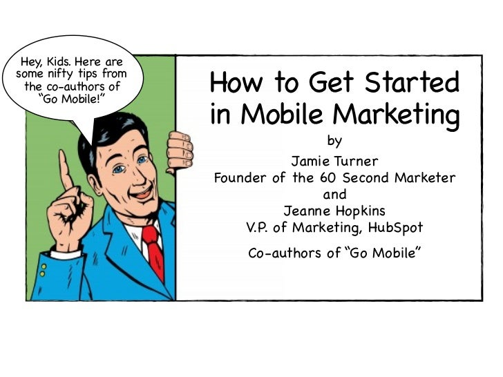 """Hey, Kids. Here aresome nifty tips from the co-authors of    """"Go Mobile!""""                       How to Get Started        ..."""