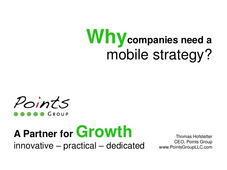 Whycompanies need a                        mobile strategy?A Partner for   Growth                      Thomas Hofstetter  ...