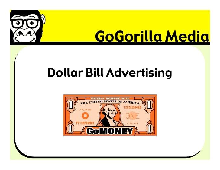GoGorilla Media  Dollar Bill Advertising