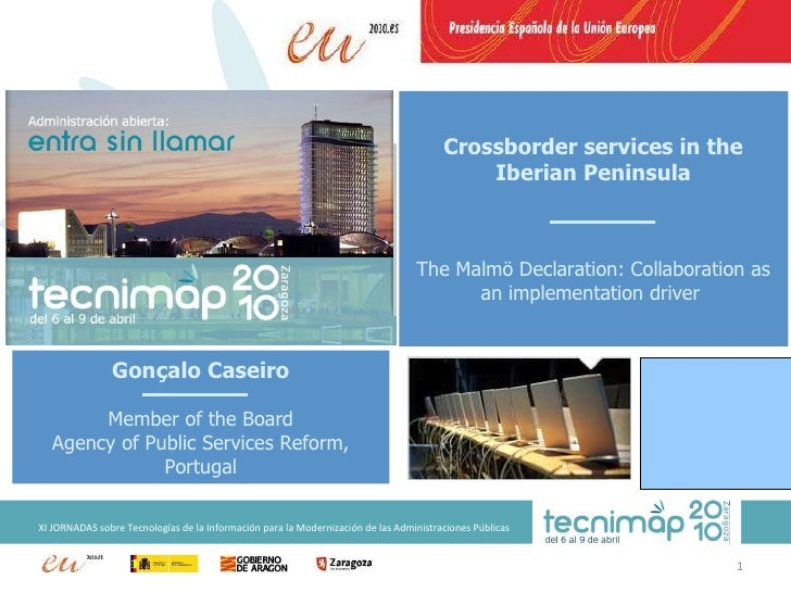 Crossborder services in the Iberian Peninsula The Malmö Declaration: Collaboration as an implementation driver  Gonçalo Ca...