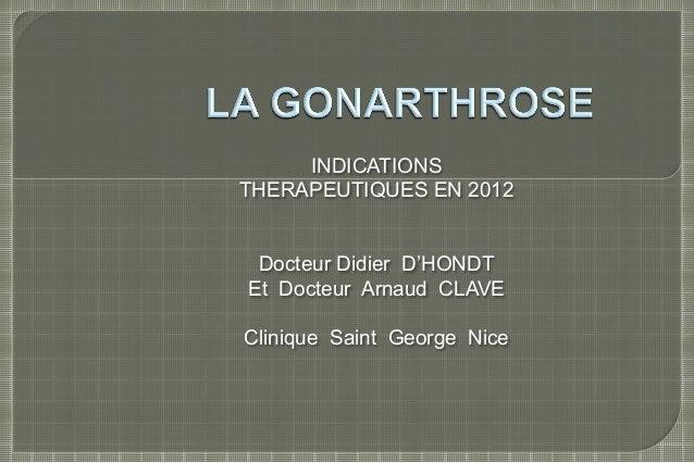 INDICATIONS THERAPEUTIQUES EN 2012 Docteur Didier D'HONDT Et Docteur Arnaud CLAVE Clinique Saint George Nice