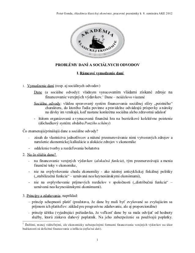 Peter Gonda, Akadémia klasickej ekonómie, pracovné poznámky k 8. semináru AKE 2012                      PROBLÉMY DANÍ A SO...