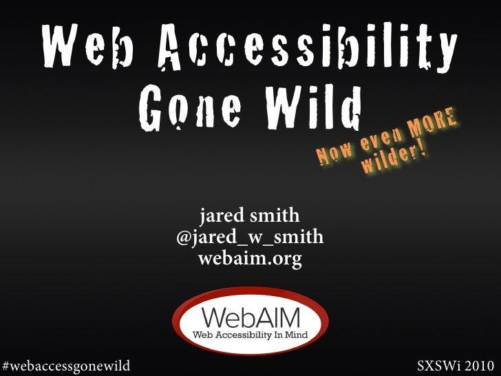 Web Accessibility         Gone Wilde v e n M!O R E                 w                 No wilder                         jar...