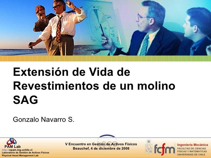 Extensión de Vida de          Revestimientos de un molino          SAG          Gonzalo Navarro S.     PAM Lab            ...