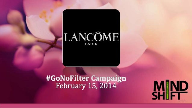 Lancome #GoNoFilter Digital Marketing Campaign