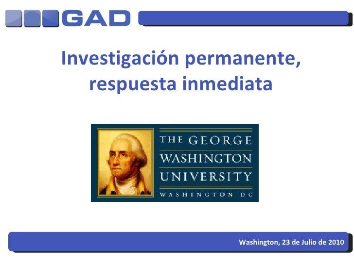 Investigación permanente, respuesta inmediata Washington, 23 de Julio de 2010