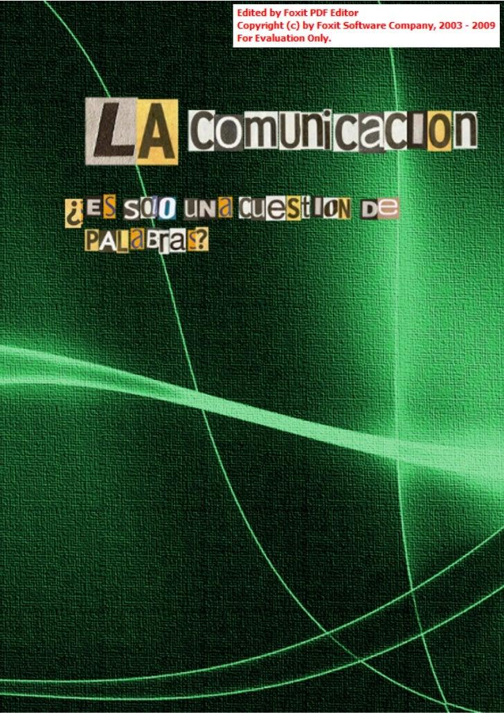 La ComunicaciónNo solo es cuestión de palabras  PDF generado usando el kit de herramientas de fuente abierta mwlib. Ver ht...