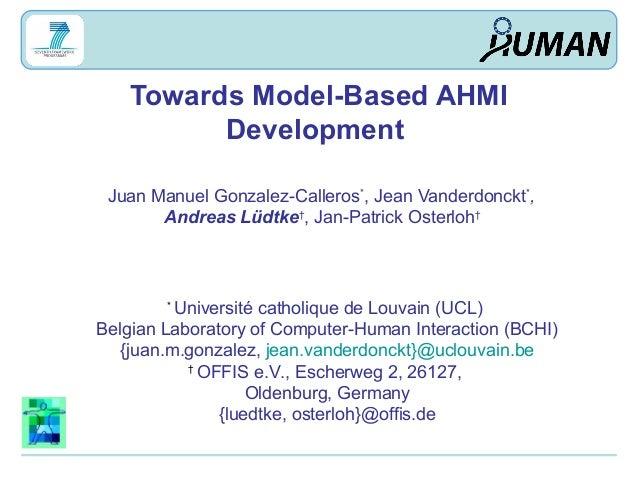 * Université catholique de Louvain (UCL) Belgian Laboratory of Computer-Human Interaction (BCHI) {juan.m.gonzalez, jean.va...