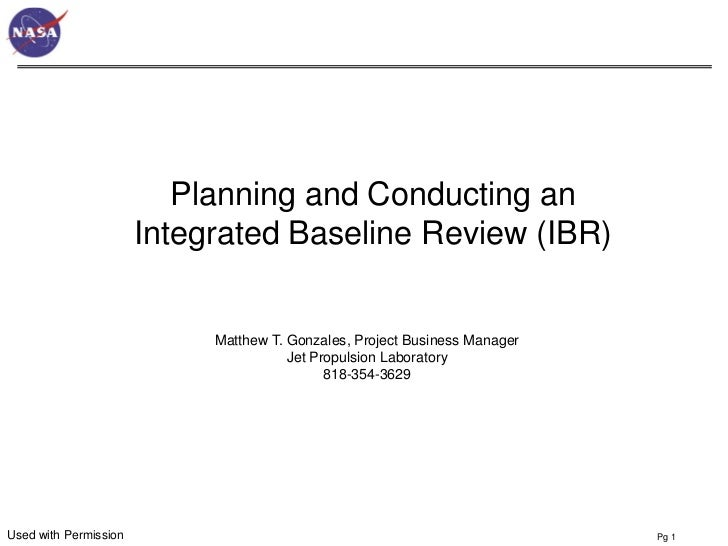 Planning and Conducting an                       Integrated Baseline Review (IBR)                            Matthew T. Go...