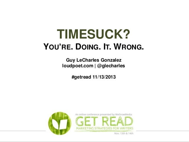 TIMESUCK? You're. Doing. It. Wrong.
