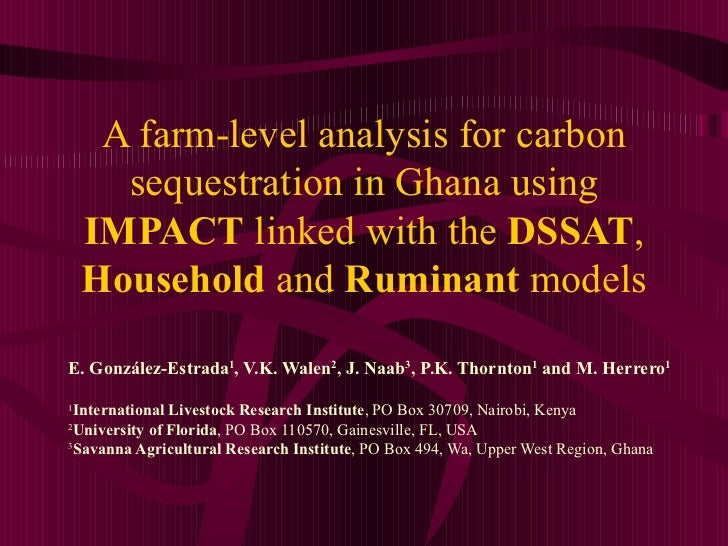 A farm-level analysis for carbon sequestration in Ghana using  IMPACT  linked with the  DSSAT ,  Household  and  Ruminant ...