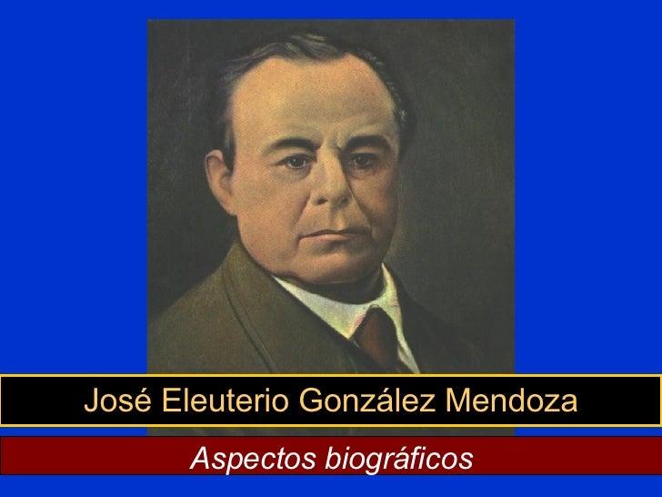 José Eleuterio González Mendoza Aspectos biográficos