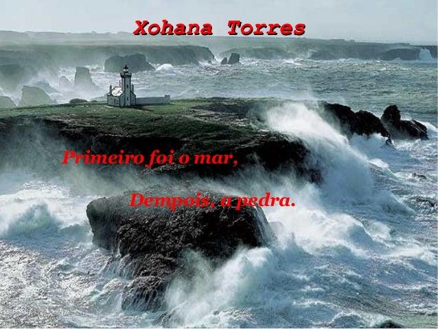 Xohana TorresXohana Torres Primeiro foi o mar, Dempois, a pedra.