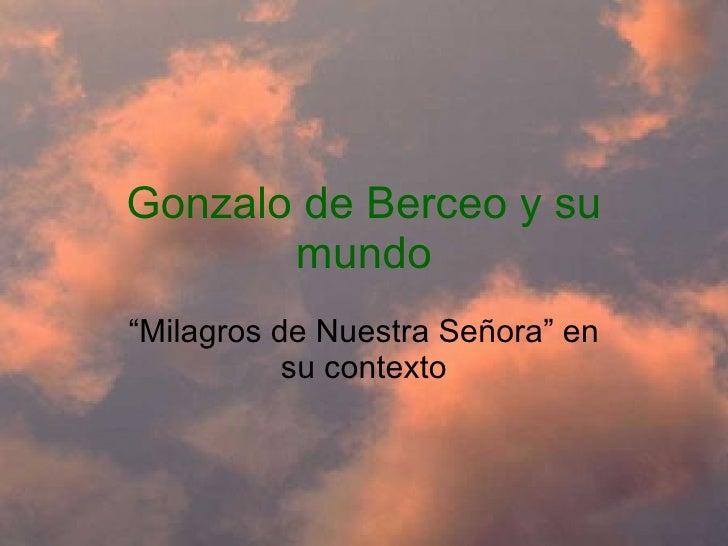 """Gonzalo de Berceo y su mundo """"Milagros de Nuestra Señora"""" en su contexto"""