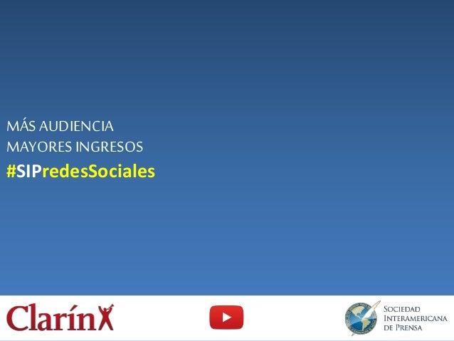 MÁS AUDIENCIA MAYORES INGRESOS #SIPredesSociales