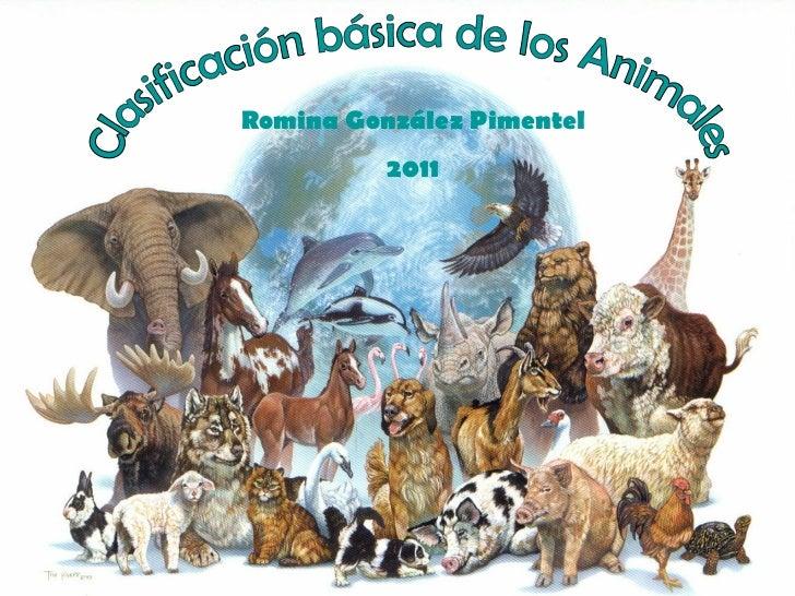 Clasificación básica de los Animales Romina González Pimentel 2011