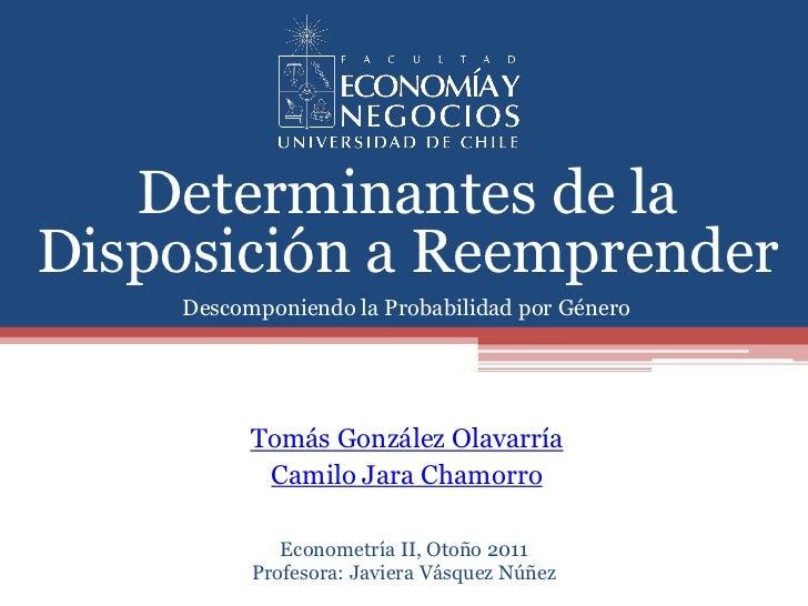 Determinantes de la Disposición a Reemprender (González y Jara, 2011)