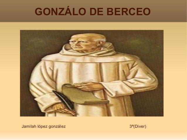 GONZÁLO DE BERCEO Jamilah lópez gonzález 3ª(Diver)