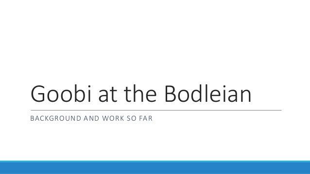 Goobi at the bodleian